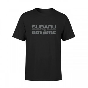 T-shirt Subaru or Nothing